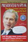 Presidential (Mis)Speak - The Very Curious Language of George W. Bush Volume 2